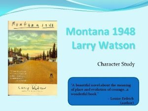 Montana 1948 Larry Watson Character Study A beautiful