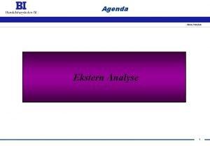 Agenda Gisle Henden Ekstern Analyse 1 Hvorfor gjr
