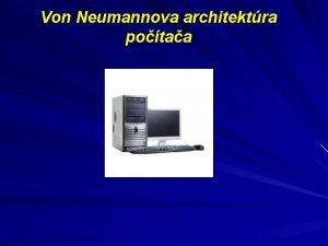Von Neumannova architektra potaa John von Neumann 1903