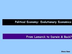 Political Economy Evolutionary Economics From Lamarck to Darwin