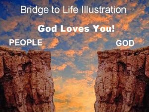 Bridge to Life Illustration God Loves You PEOPLE