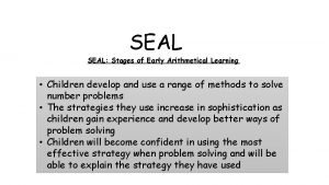 SEAL SEAL Stages of Early Arithmetical Learning Children
