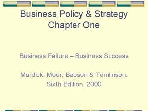 Business Policy Strategy Chapter One Business Failure Business