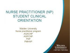 NURSE PRACTITIONER NP STUDENT CLINICAL ORIENTATION Walden University