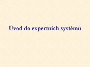 vod do expertnch systm Expertn systm Definice ES
