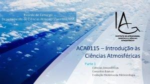 Ricardo de Camargo Departamento de Cincias Atmosfricas IAGUSP