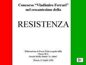 Concorso Vladimiro Ferrari nel sessantesimo della RESISTENZA Elaborazione
