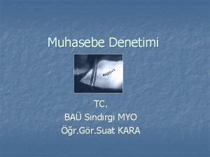 Muhasebe Denetimi TC BA Sndrg MYO r Gr