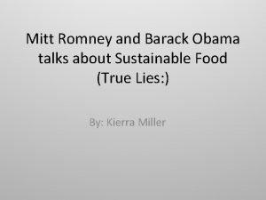 Mitt Romney and Barack Obama talks about Sustainable