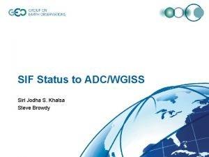 SIF Status to ADCWGISS Siri Jodha S Khalsa