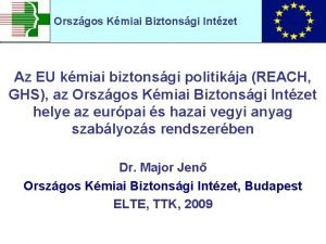 Orszgos Kmiai Biztonsgi Intzet Az EU kmiai biztonsgi