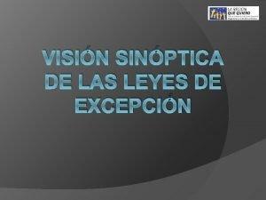 VISIN SINPTICA DE LAS LEYES DE EXCEPCIN Introduccin