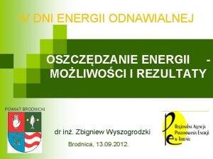 IV DNI ENERGII ODNAWIALNEJ OSZCZDZANIE ENERGII MOLIWOCI I