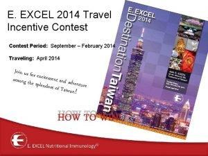 E EXCEL 2014 Travel Incentive Contest Period September