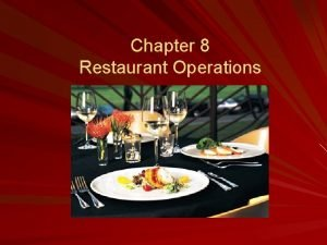 Chapter 8 Restaurant Operations After Reading and Studying