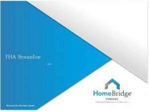 FHA Streamline 5213 FHA Streamline All FHA to