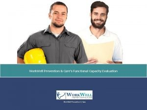 Work Well Prevention Cares Functional Capacity Evaluation Work