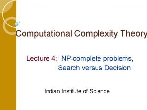Computational Complexity Theory Lecture 4 NPcomplete problems Search