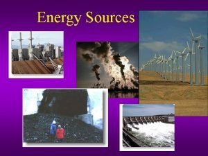 Energy Sources Fossil Fuels Coal Oil and Gas