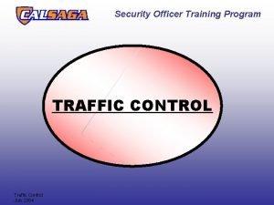 Security Officer Training Program TRAFFIC CONTROL Traffic Control