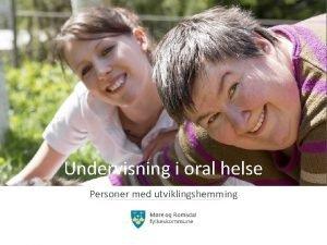 Undervisning i oral helse Personer med utviklingshemming Prioriterte