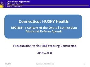 Connecticut HUSKY Health MQISSP in Context of the