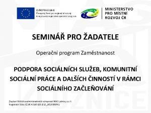 SEMIN PRO ADATELE Operan program Zamstnanost PODPORA SOCILNCH