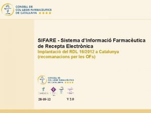 SIFARE Sistema dInformaci Farmacutica de Recepta Electrnica Implantaci