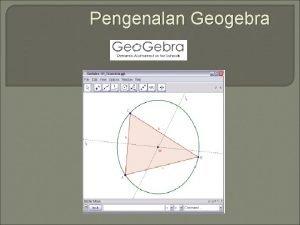 Pengenalan Geogebra Apa itu Geo Gebra Geo Gebra