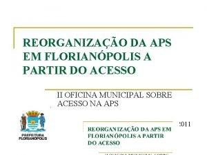 REORGANIZAO DA APS EM FLORIANPOLIS A PARTIR DO