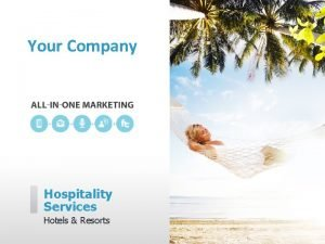 Your Company Hospitality Services Hotels Resorts Your Company
