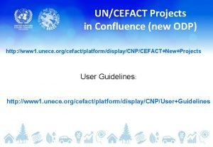 UNCEFACT Projects in Confluence new ODP http www