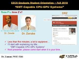 EECS Graduate Student Orientation Fall 2018 SMTCapable CPUGPU