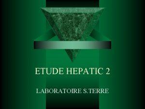 ETUDE HEPATIC 2 LABORATOIRE S TERRE ETUDE HEPATIC