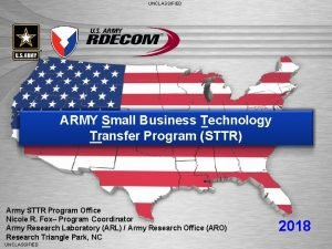 UNCLASSIFIED ARMY Small Business Technology Transfer Program STTR