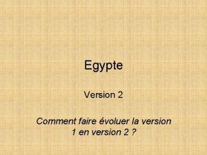 Egypte Version 2 Comment faire voluer la version