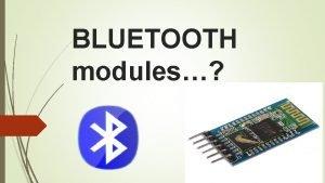 BLUETOOTH modules HC05 HC06 BLEmini BLUESMi RF Bluetooth