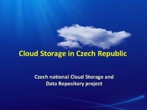 Cloud Storage in Czech Republic Czech national Cloud