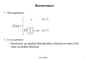 Recurrences The expression is a recurrence Recurrence an