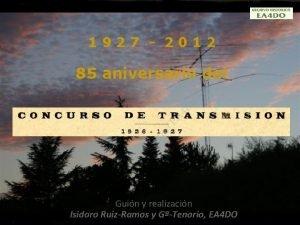 1927 2012 85 aniversario del Guin y realizacin