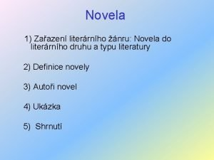 Novela 1 Zaazen literrnho nru Novela do literrnho