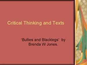 Critical Thinking and Texts Bullies and Blacklegs by