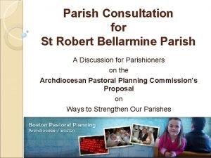 Parish Consultation for St Robert Bellarmine Parish A