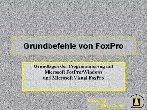 Grundbefehle von Fox Pro Grundlagen der Programmierung mit