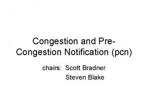 Congestion and Pre Congestion Notification pcn chairs Scott