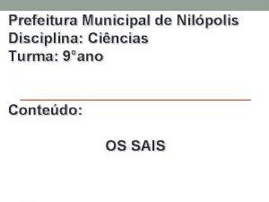 Prefeitura Municipal de Nilpolis Disciplina Cincias Turma 9ano
