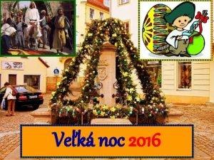 Vek noc 2016 VEK NOC najvznamnej kresansk sviatok