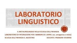 LABORATORIO LINGUISTICO IL METALINGUAGGIO NELLA SCUOLA DELLINFANZIA LABORATORIO