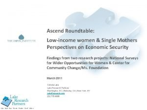 Ascend Roundtable Lowincome women Single Mothers Perspectives on