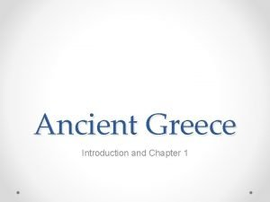 Ancient Greece Introduction and Chapter 1 Pericles o